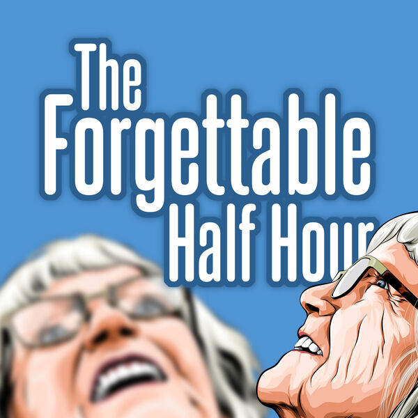 The Forgettable Half Hour Podcast Artwork Image