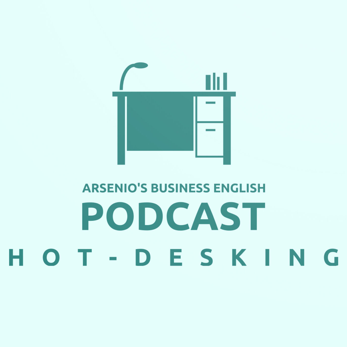 Arsenio's Business English Podcast | Season 6: Episode 5 | Daily Routine - Hot-Desking