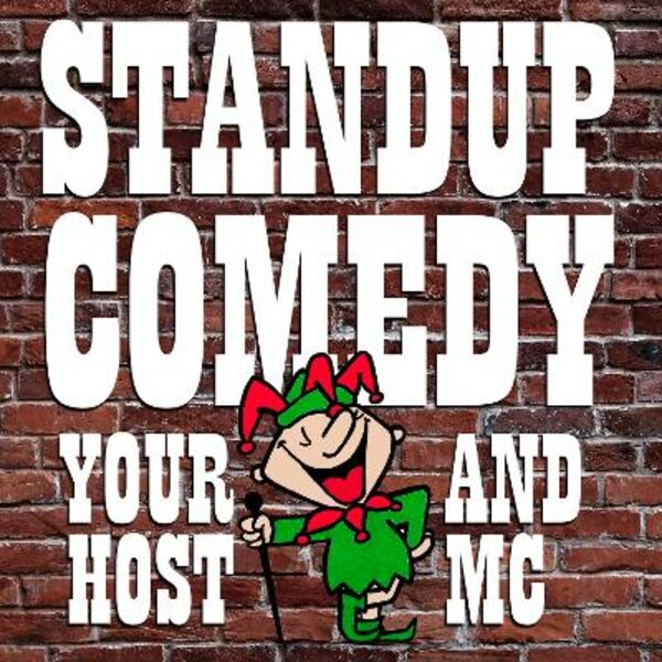 "Standup Comedy   ""Your Host and MC"" Podcast Artwork Image"