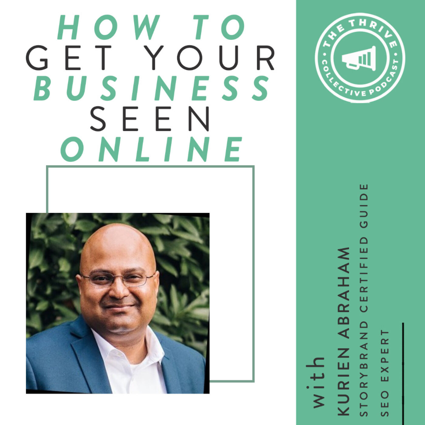 How to Get Your Business Seen Online with Kurien Abraham