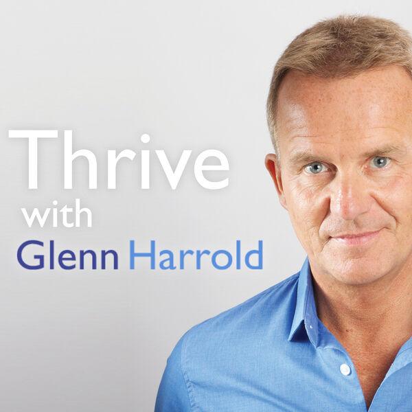 Thrive with Glenn Harrold Podcast Artwork Image