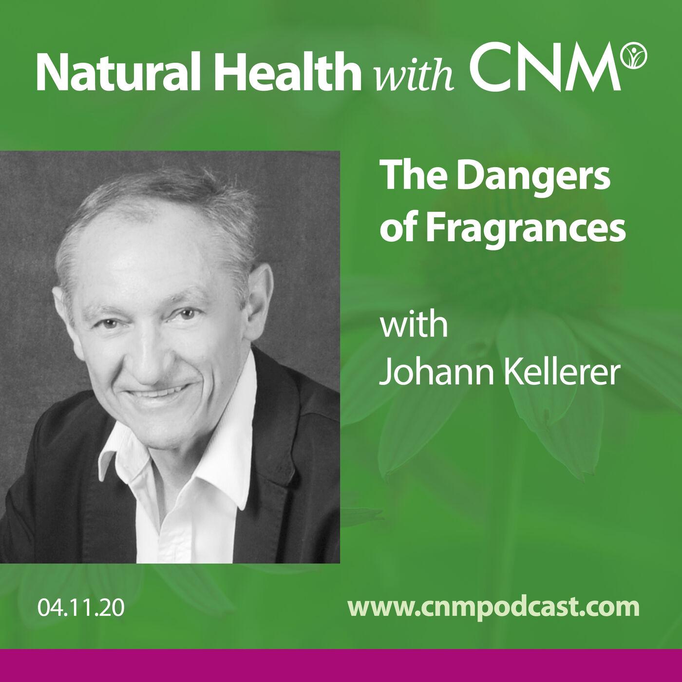 The Dangers of Fragrances & Perfumes with Johann Kellerer