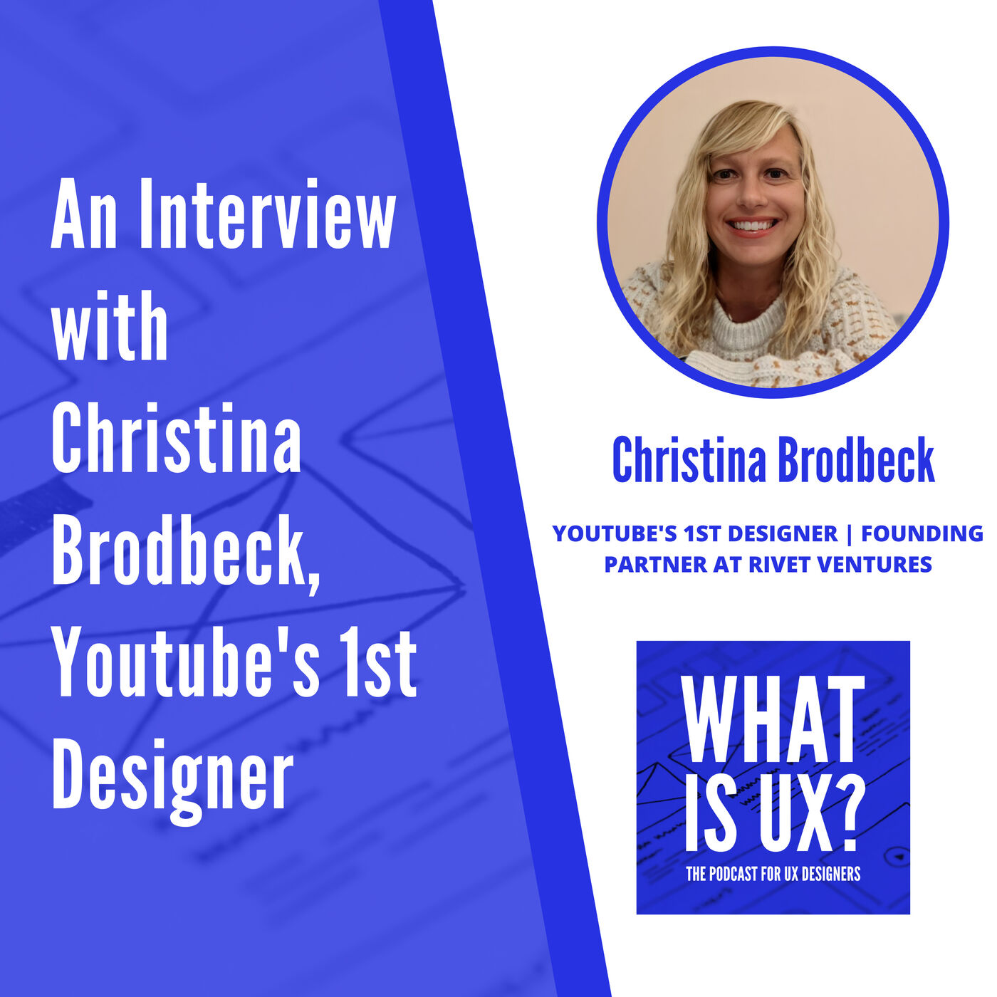 S2E1 An Interview with Christina Brodbeck, Youtube's 1st Designer