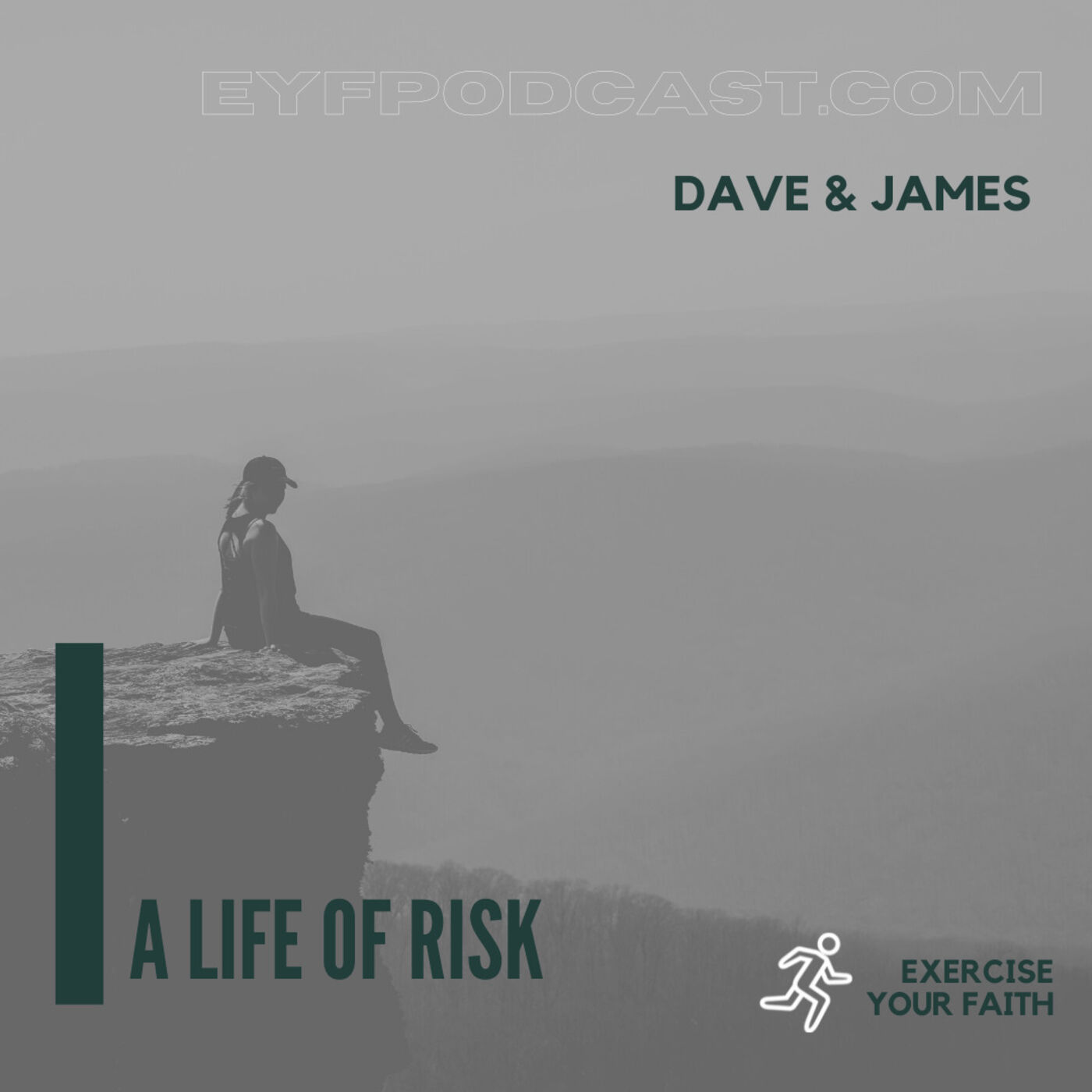 EYFPodcast- Exercise Your Faith and be a Risk Taker for God.