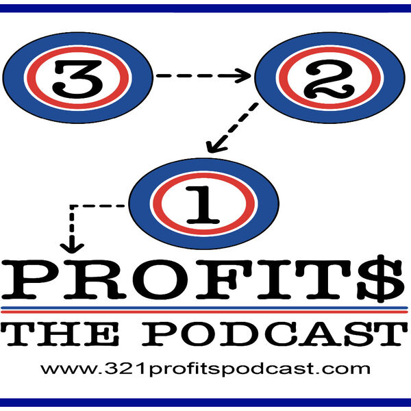 3-2-1 PROFITS - THE PODCAST Podcast Artwork Image