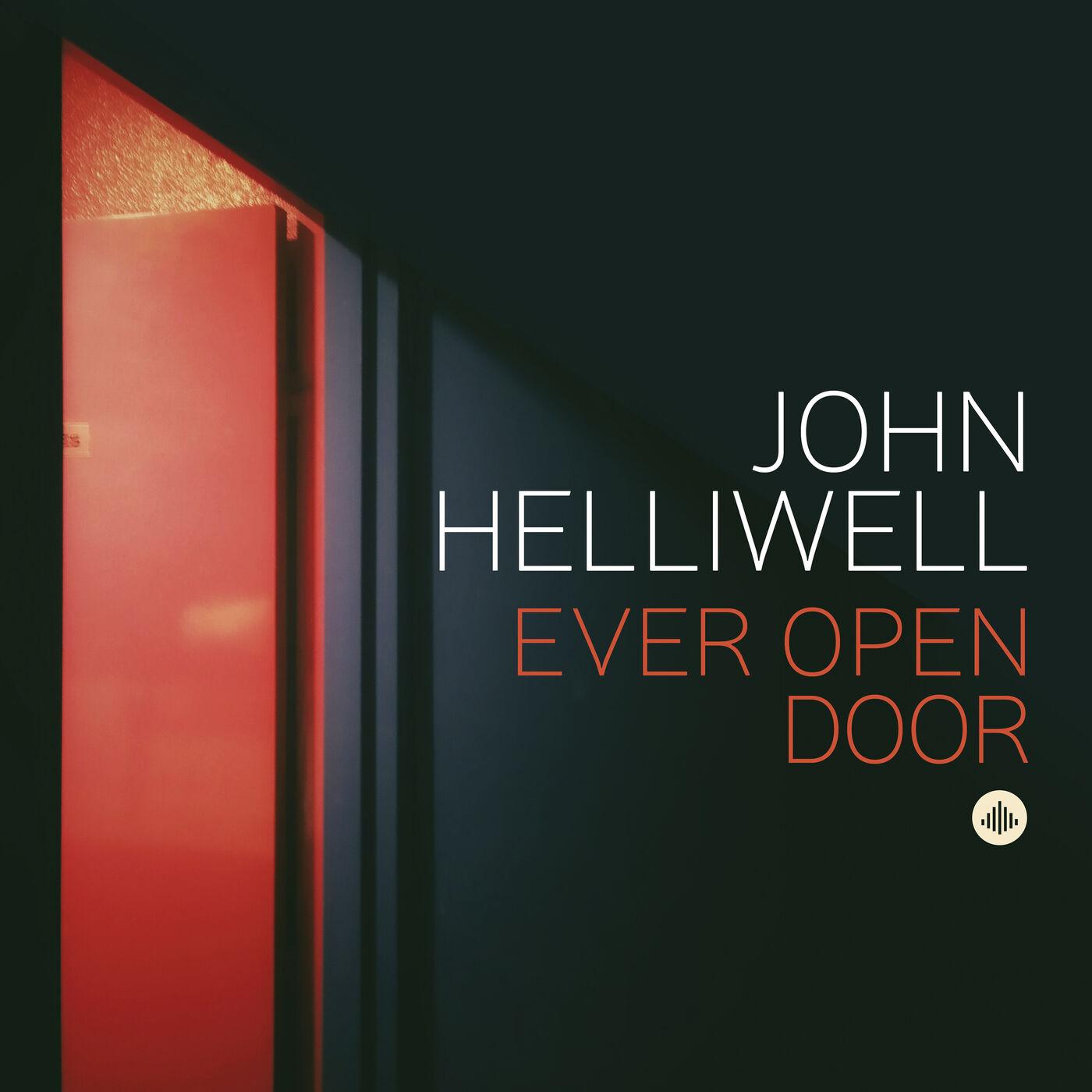 John Helliwell - Ever Open Door