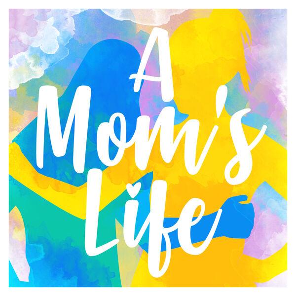 A Mom's Life Podcast Artwork Image