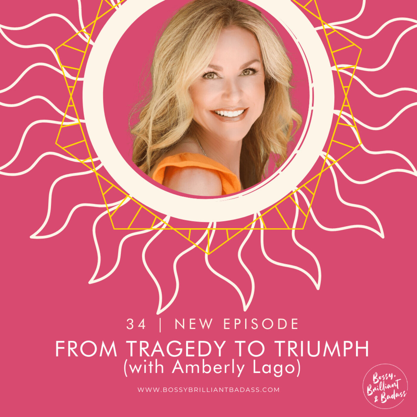 From Tragedy to Triumph (with Amberly Lago)