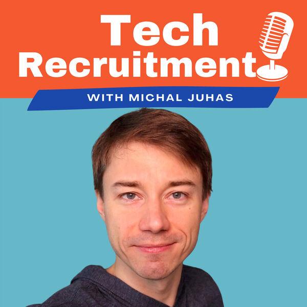 Tech Recruitment Podcast w/ Michal Juhas Podcast Artwork Image