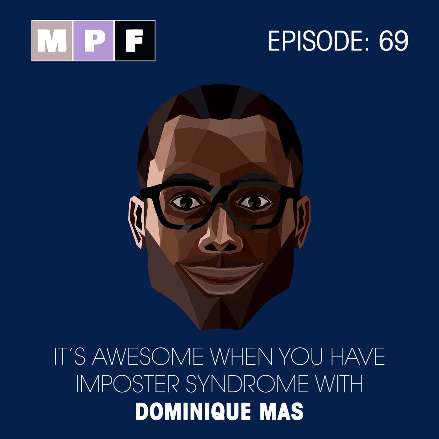It's Awesome when you have Imposter Syndrome with Dominique Mas