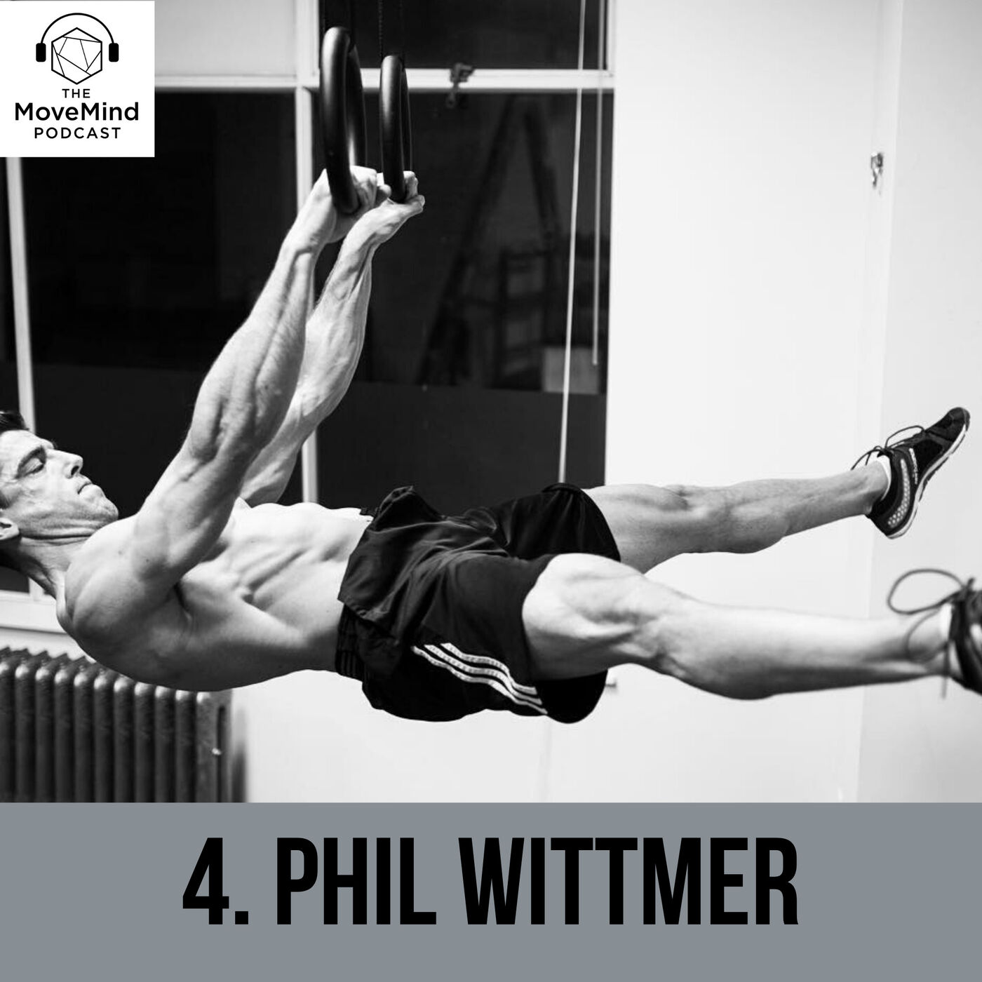 Phil Wittmer on Your First Handstand, One Arm Chins and Staying at Sub 10% Bodyfat All Year Round (#4)