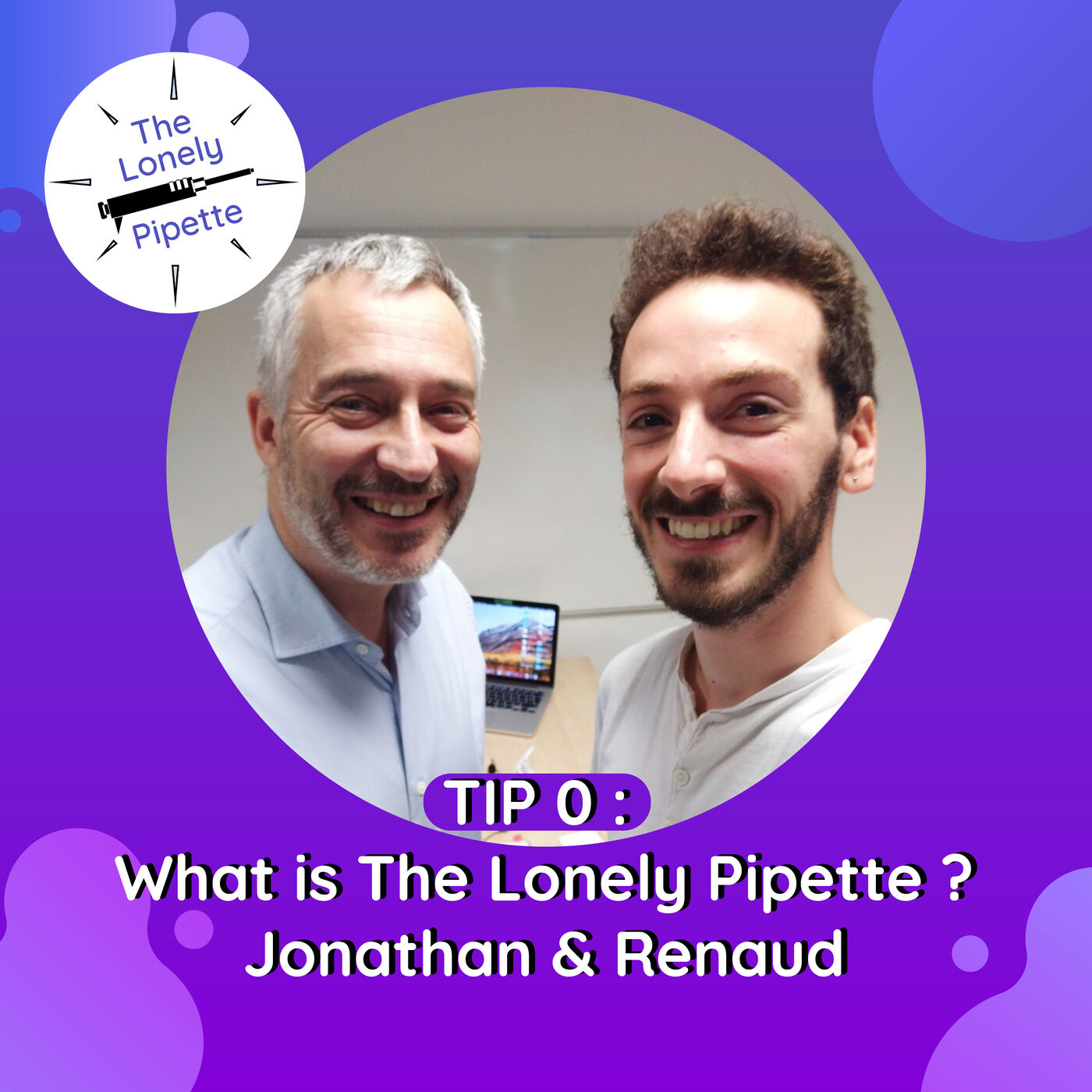 TLP #0 : What is The Lonely Pipette ? Jonathan & Renaud
