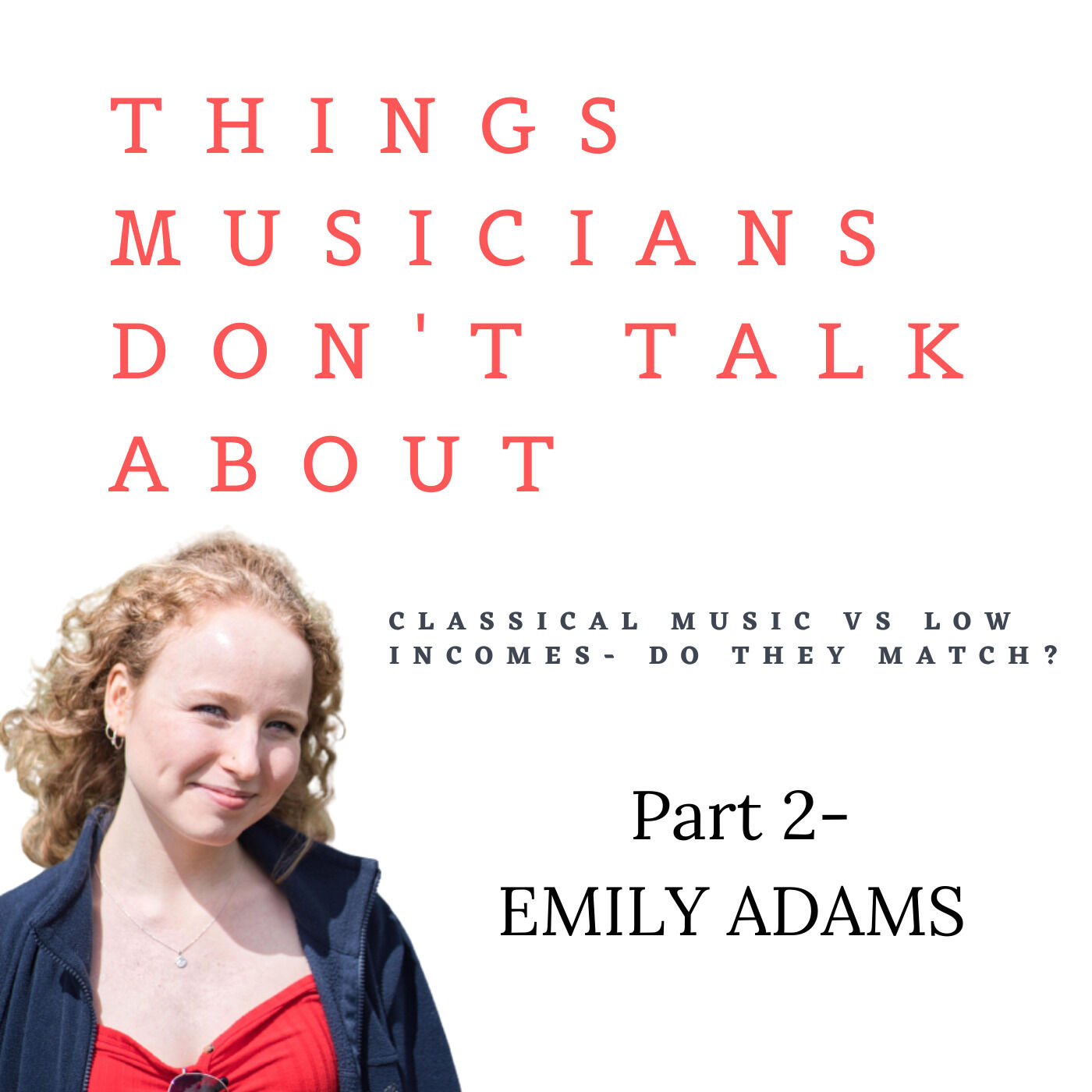 Episode 12- Emily Adams (classical music vs low incomes part 2)