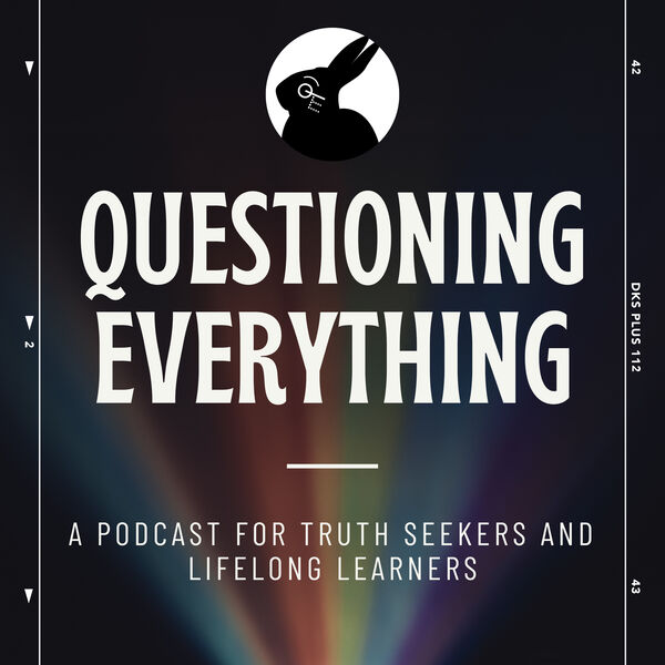 The Questioning Everything Podcast Podcast Artwork Image
