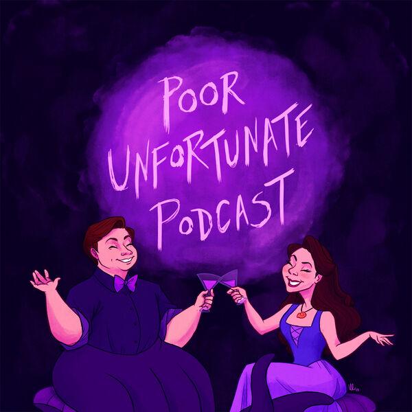 Poor Unfortunate Podcast: A Disney Podcast for Grown Ups Podcast Artwork Image