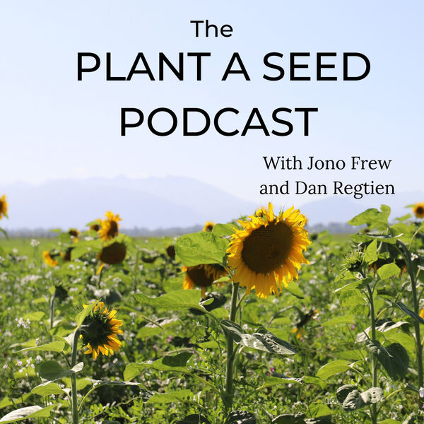The Plant A Seed Podcast  Podcast Artwork Image