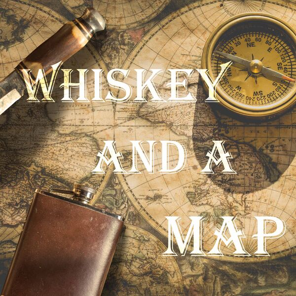 Whiskey and a Map: Stories of Adventure and Exploration as told by those who lived them. Podcast Artwork Image