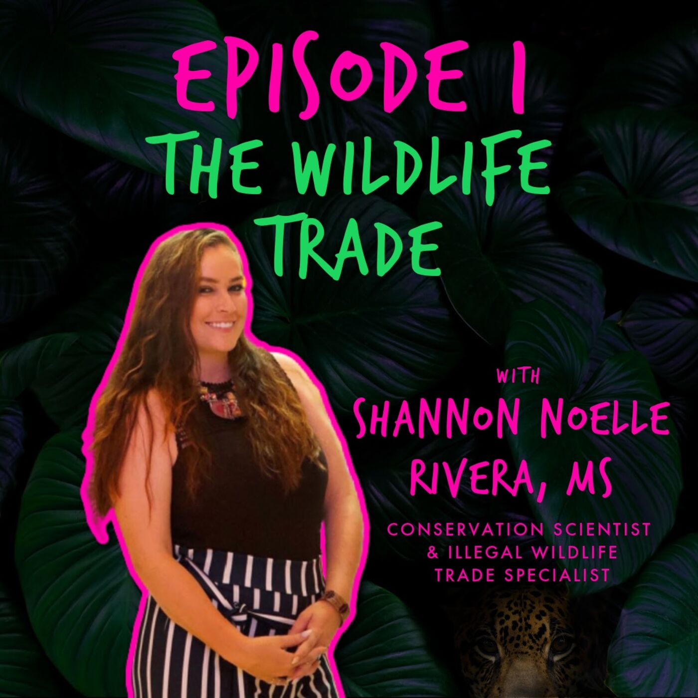 THE WILDLIFE TRADE with SHANNON NOELLE RIVERA