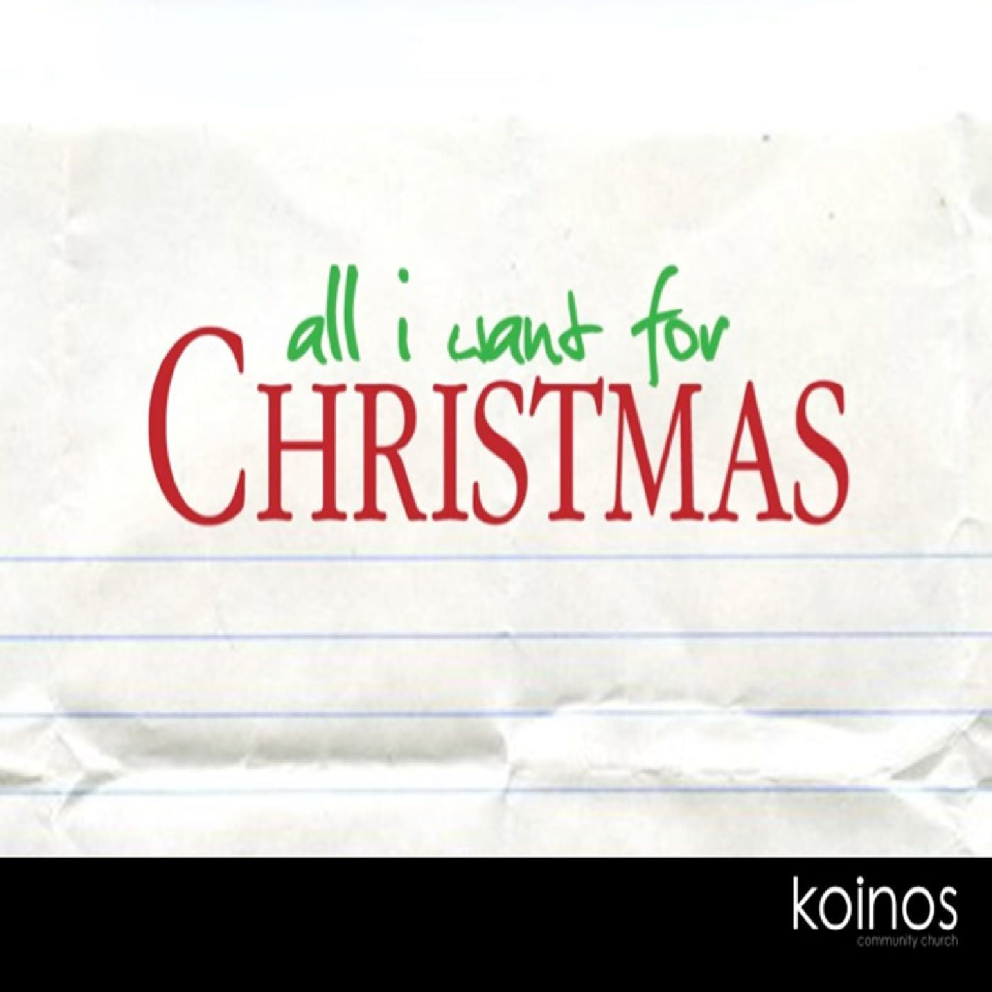 Koinos Community Church Weekly Podcast - All I Want for Christmas is ...