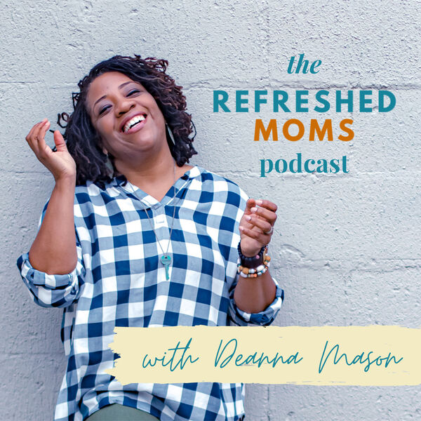 The Refreshed Moms Podcast Podcast Artwork Image