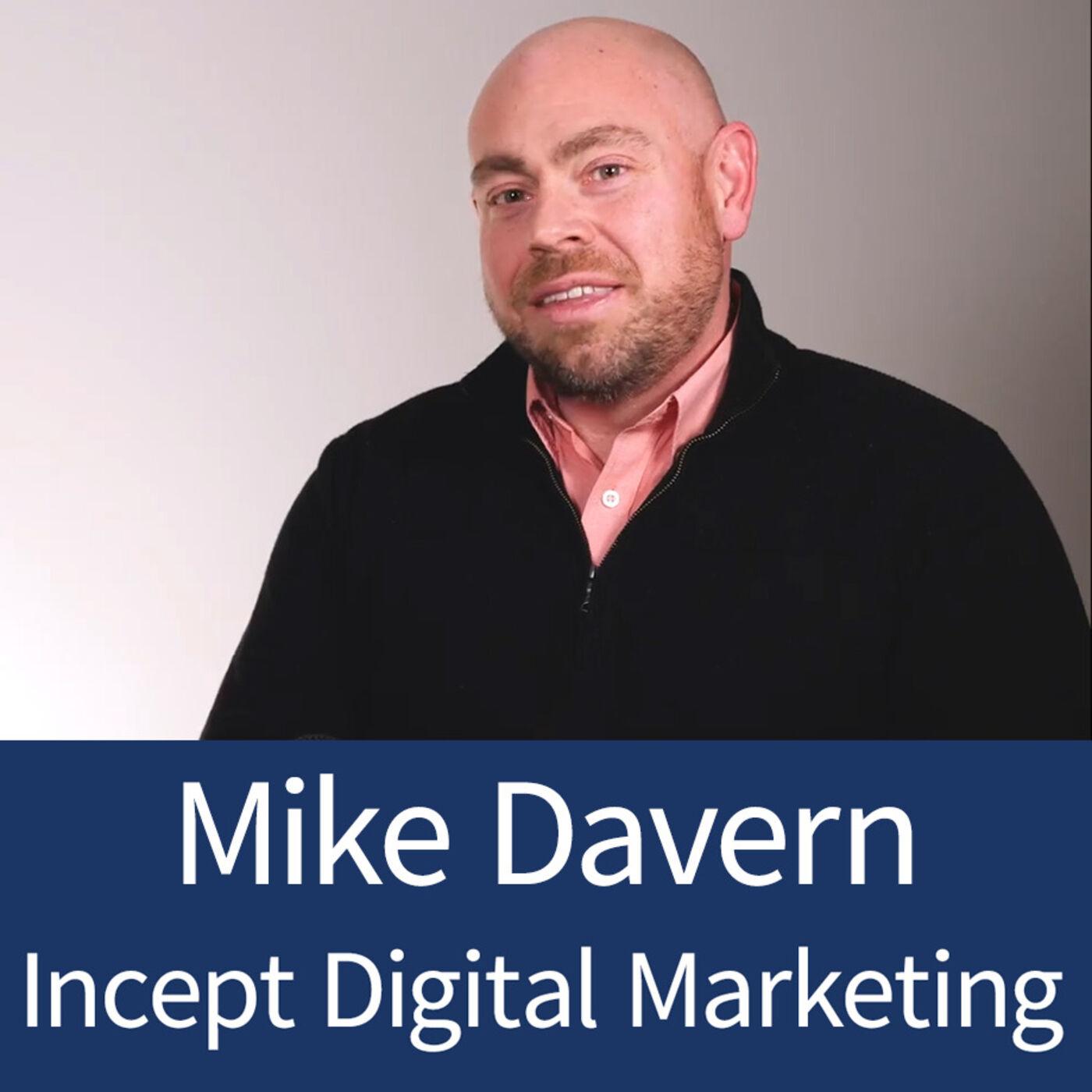 Mike Davern - Incept Digital Marketing - Episode 14
