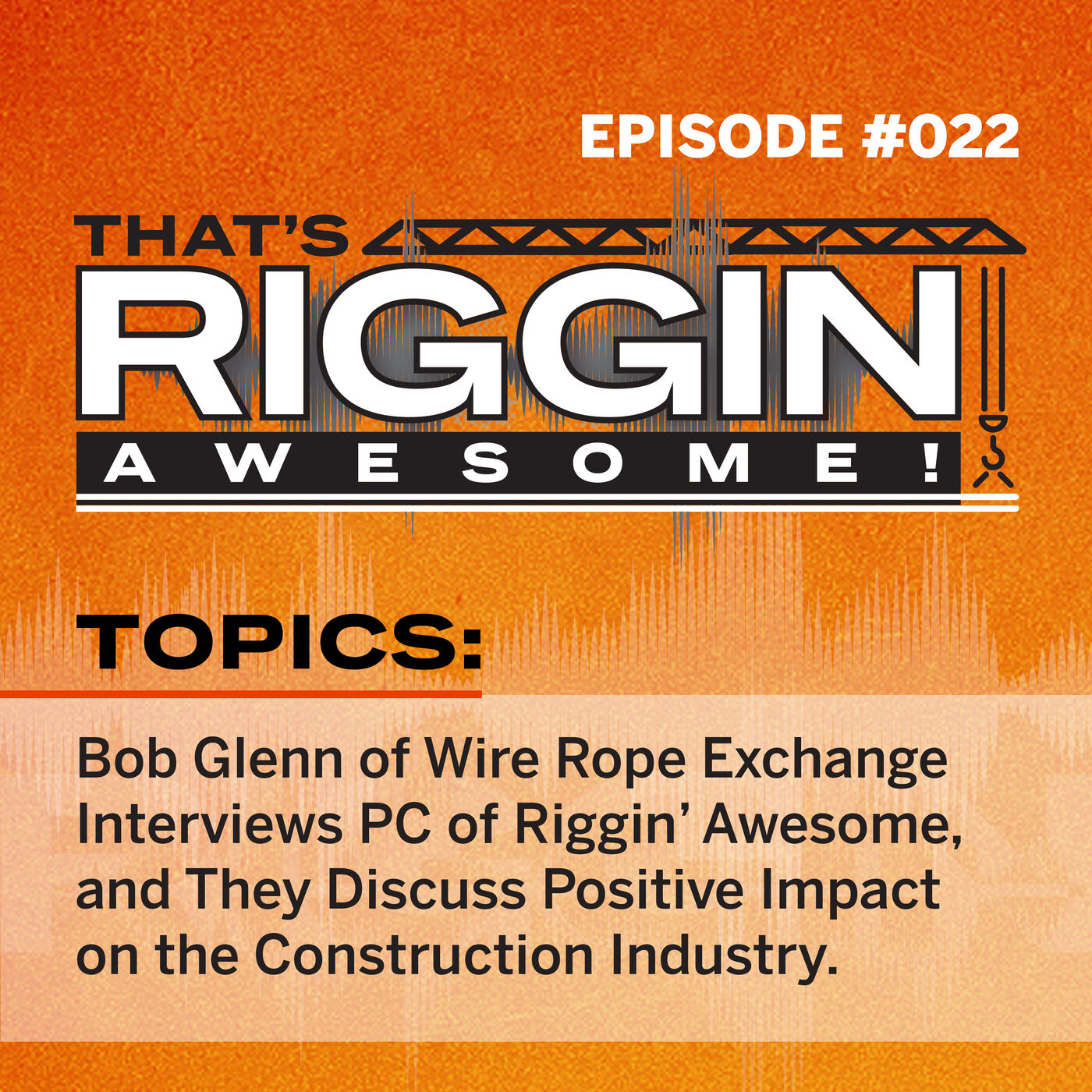 Episode 022: Bob Glenn of Wire Rope Exchange Turns the Tables on PC