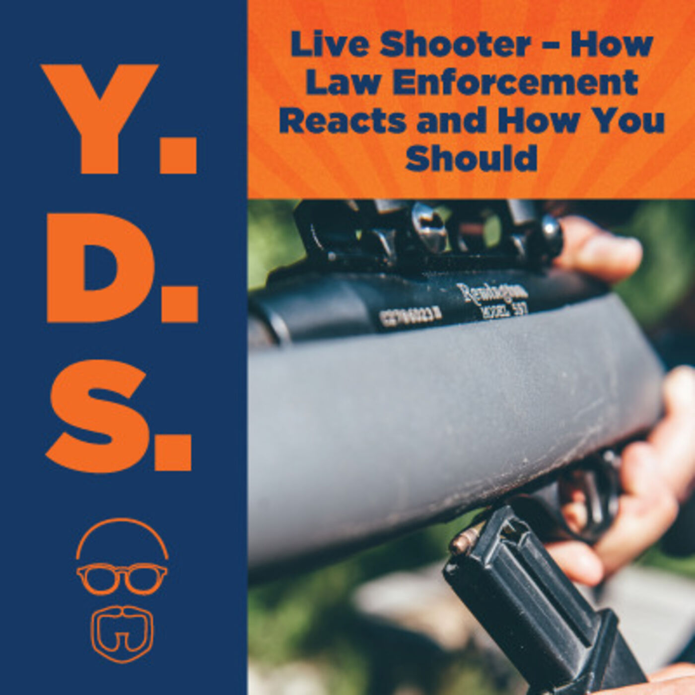 Ep. 13 - Live Shooter – How Law Enforcement Reacts and How You Should