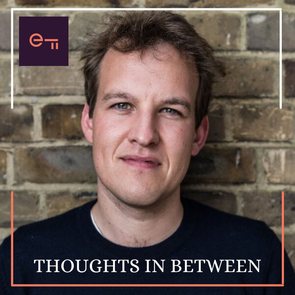 Thoughts in Between: exploring how technology collides with politics, culture and society Podcast Artwork Image