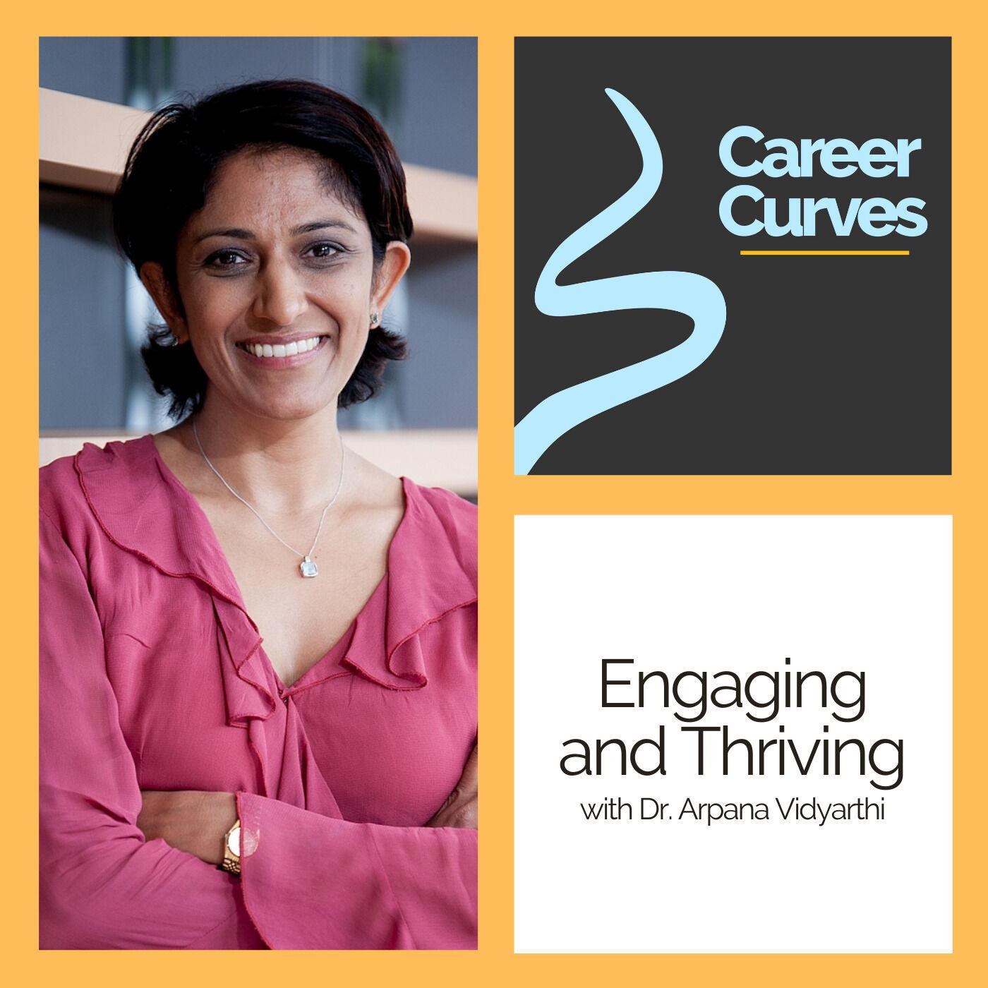Engaging and Thriving with Dr. Arpana Vidyarthi