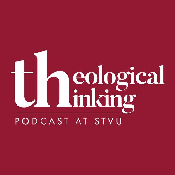 Theological Thinking at STVU Podcast Artwork Image