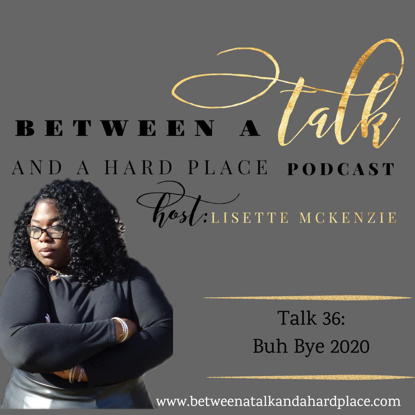 Talk 36: Buh Bye 2020