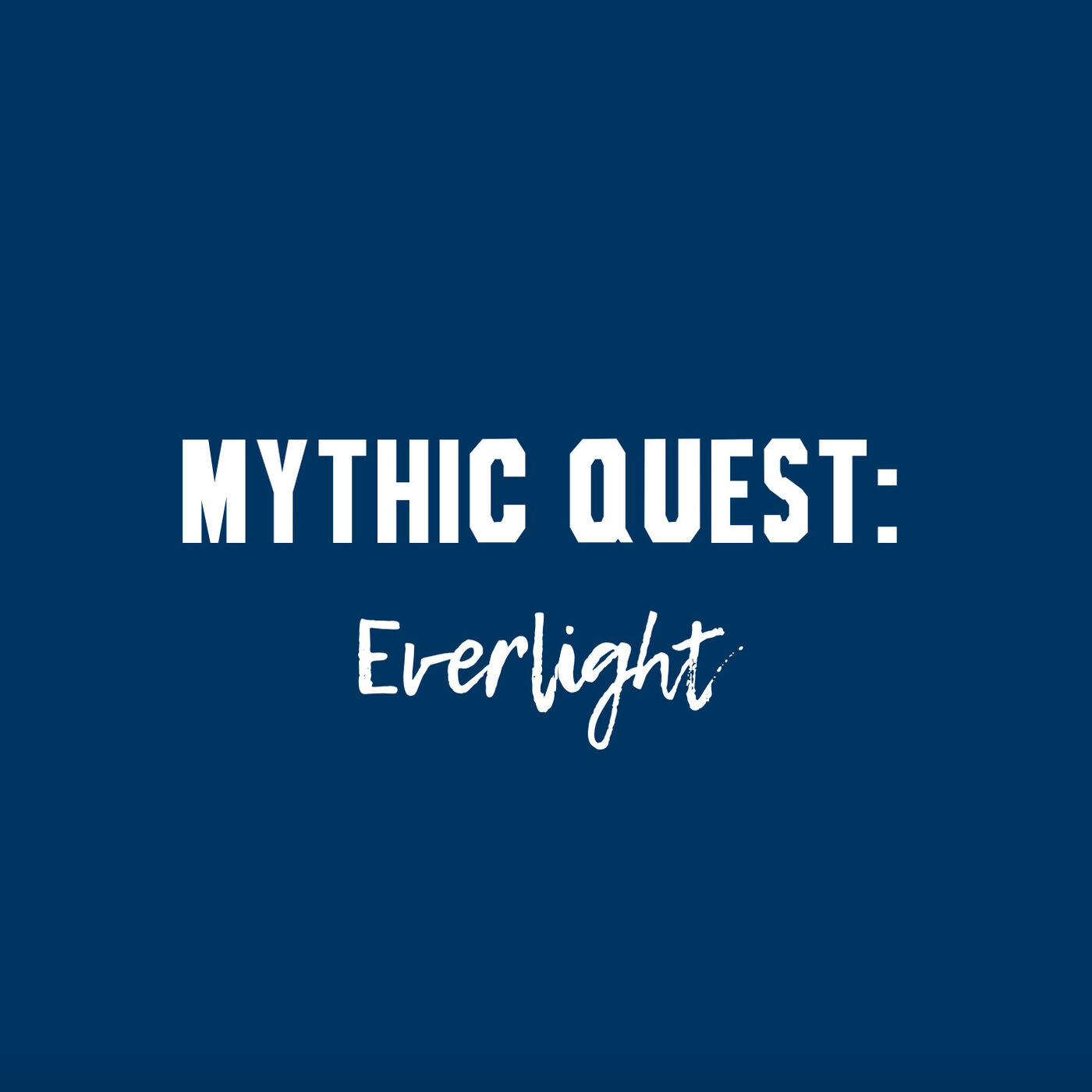 """Episode 60: The Hope of Mythic Quest's """"Everlight"""""""