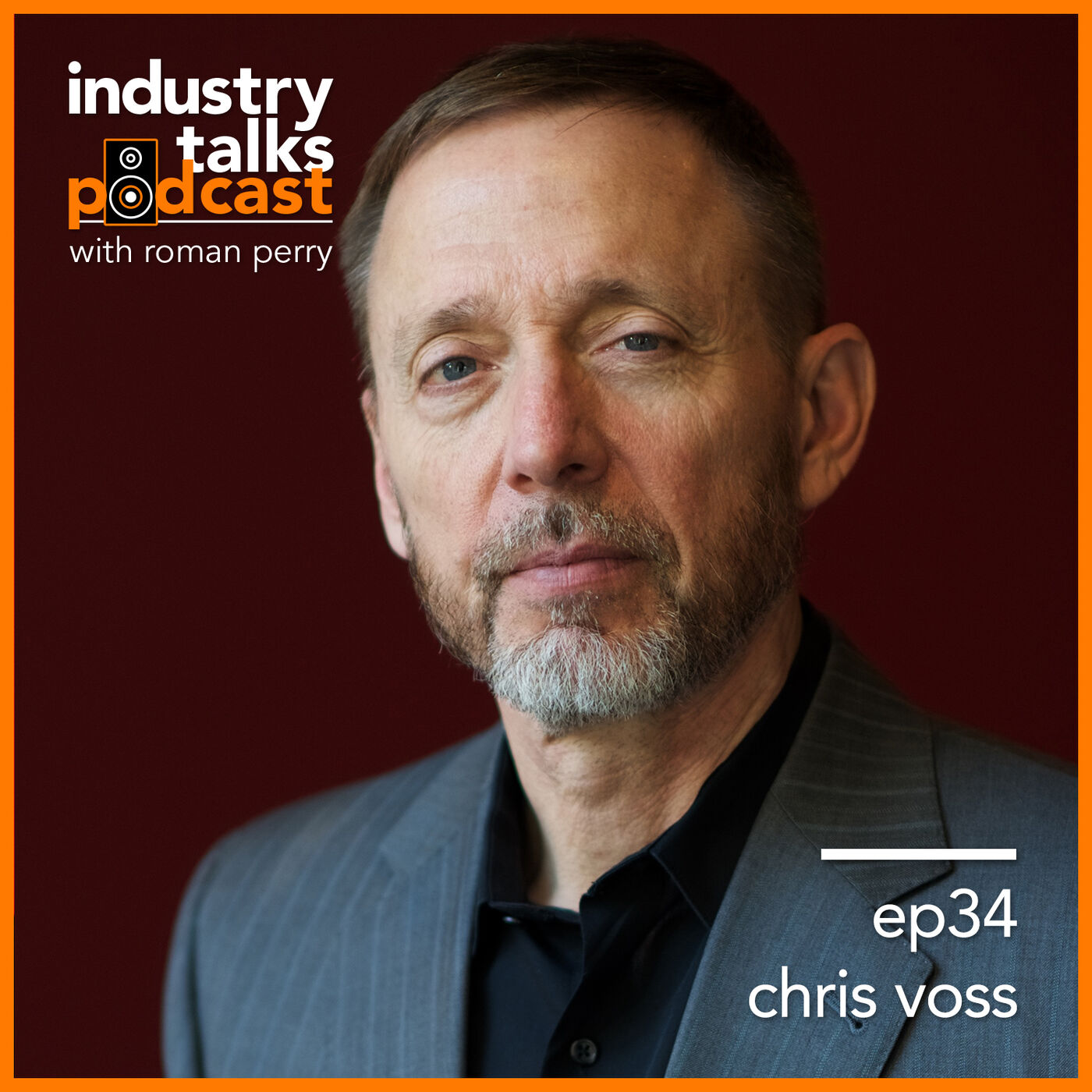 ep34 - Chris Voss: Learn to Cut Record Deals from an FBI Negotiator