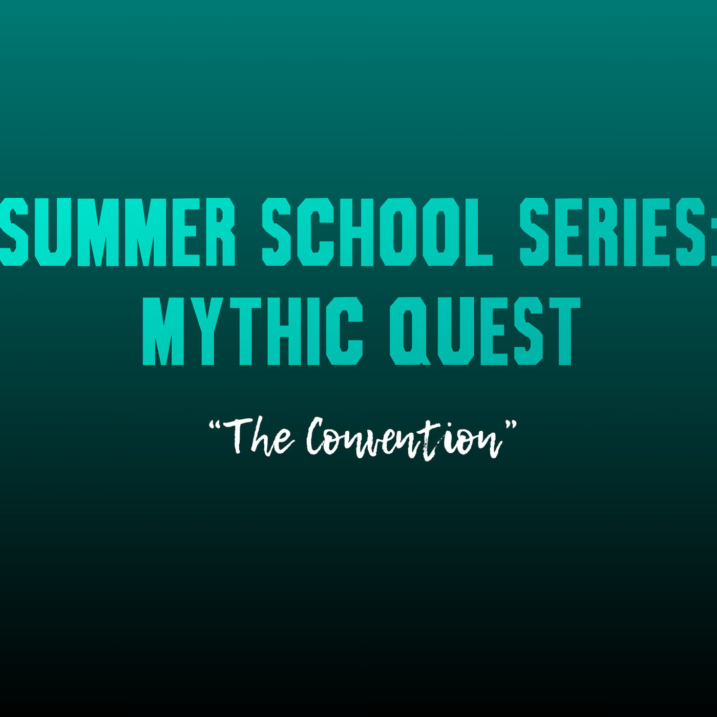 """Summer School Series: Mythic Quest (""""The Convention"""")"""