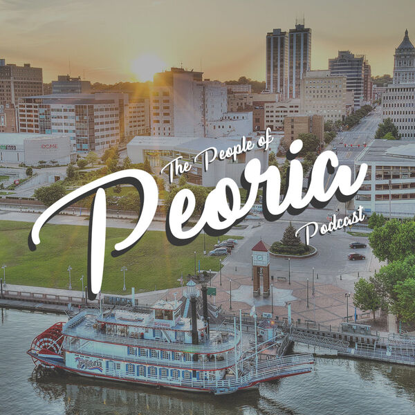 The People of Peoria Podcast Podcast Artwork Image