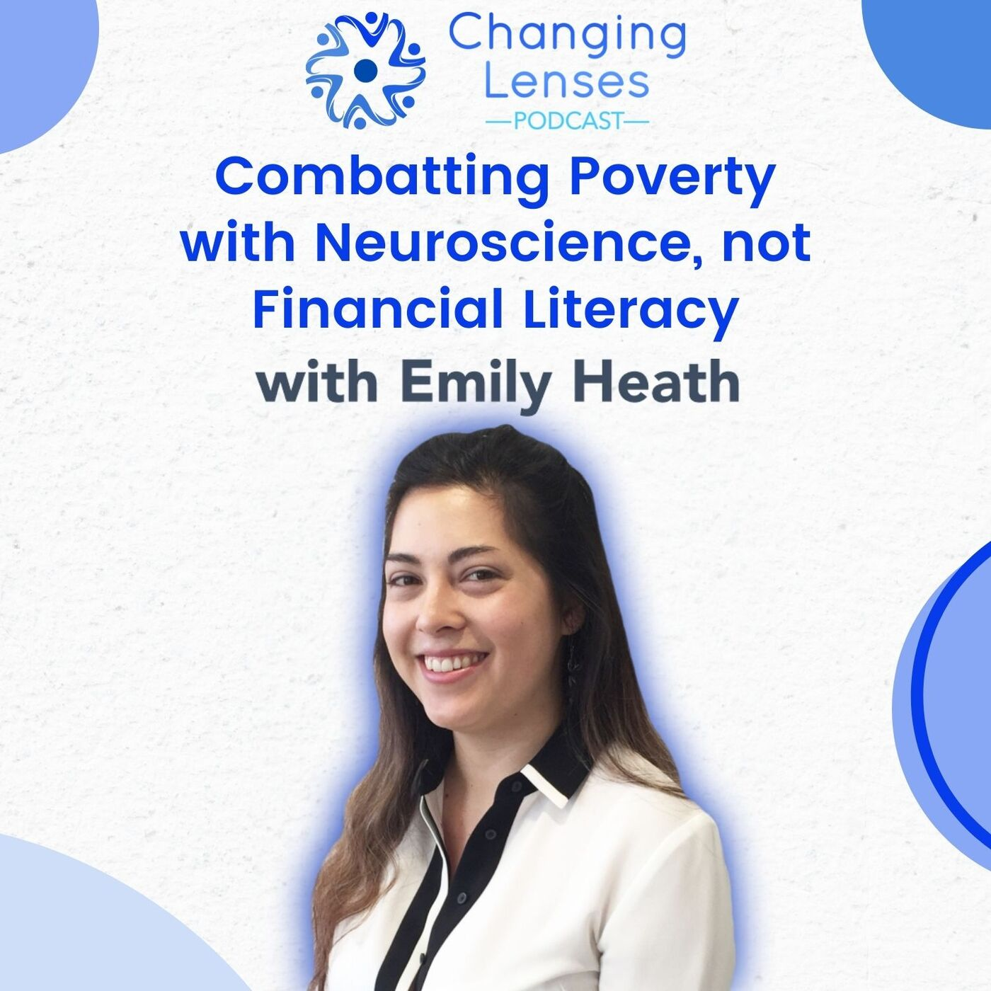 Ep21: Combatting Poverty with Neuroscience, not Financial Literacy, with Emily Heath