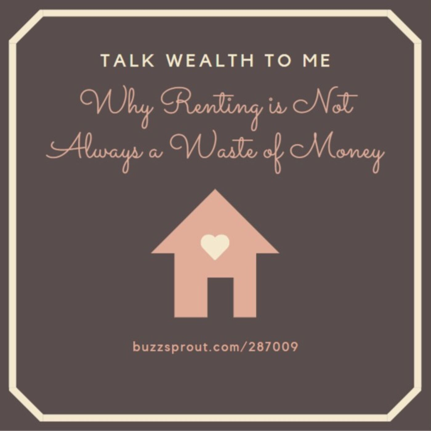 #060 Why Renting is Not Always a Waste of Money