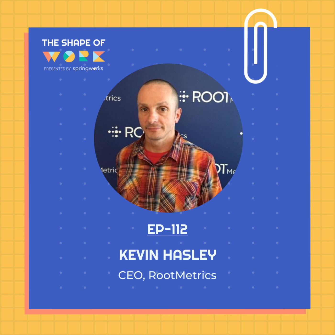 #112: Kevin Hasley on dealing with change as a CEO, nurturing engineering talent, and the future of workplaces