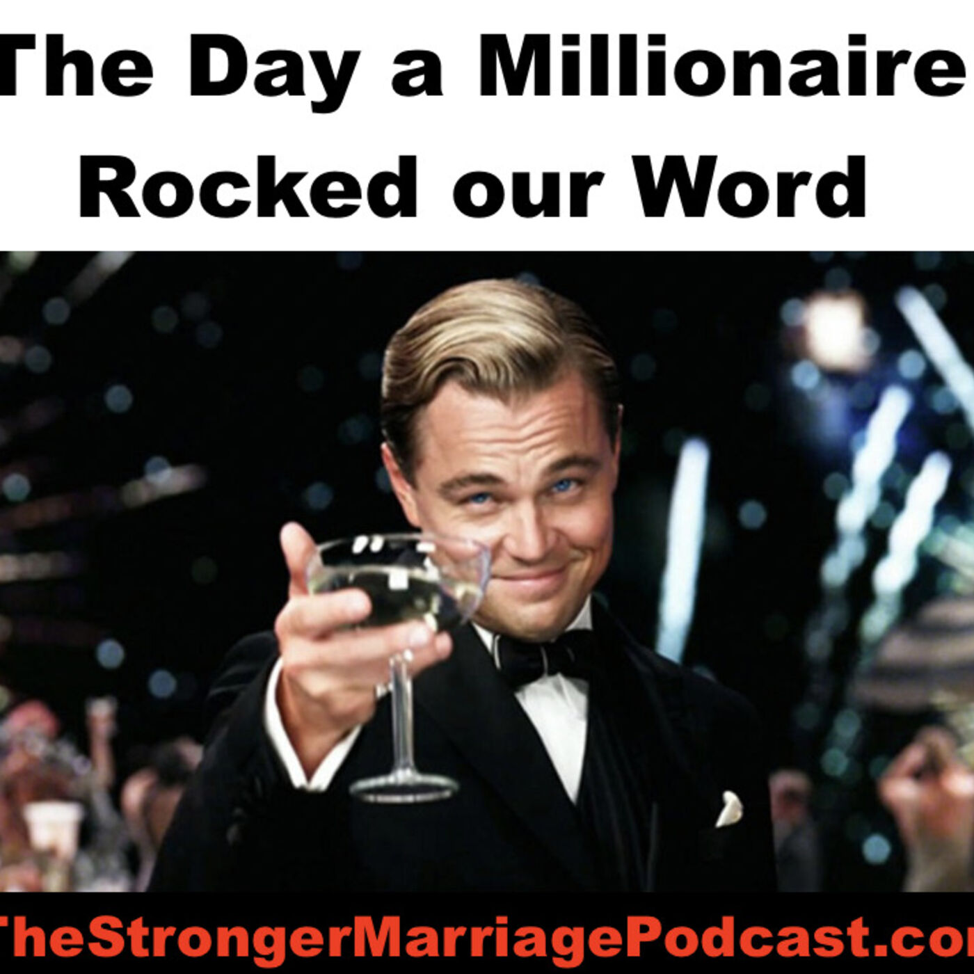 The Day A Millionaire ROCKED My World