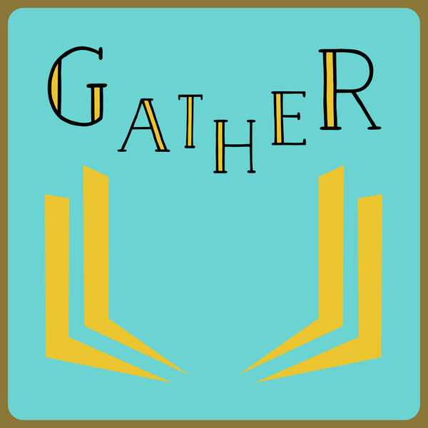 GATHER with Minerva's Books & Ideas Podcast Artwork Image