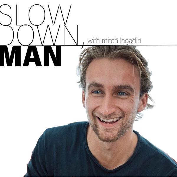 Slow Down, Man Podcast Artwork Image