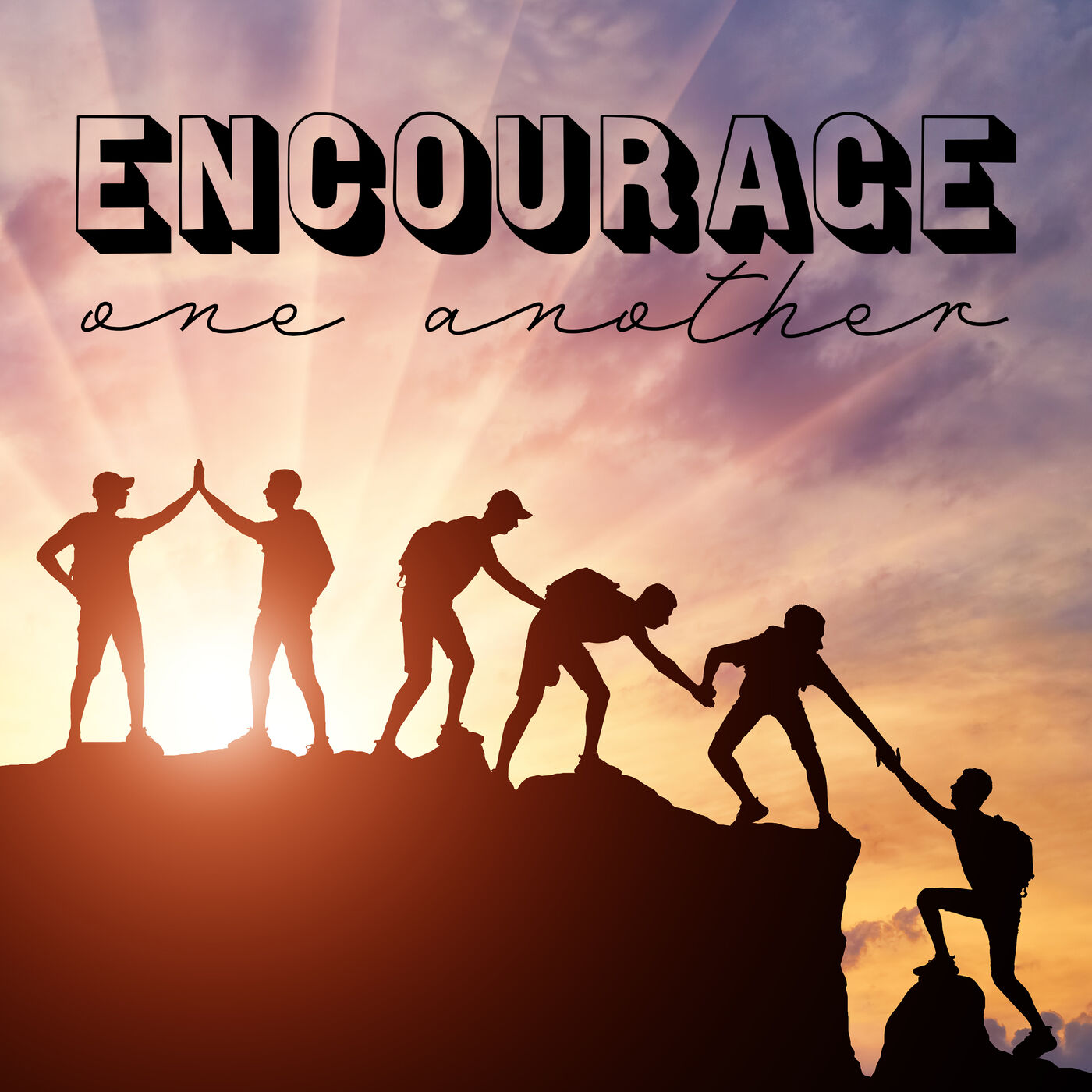 Encourage One Another (part 1)
