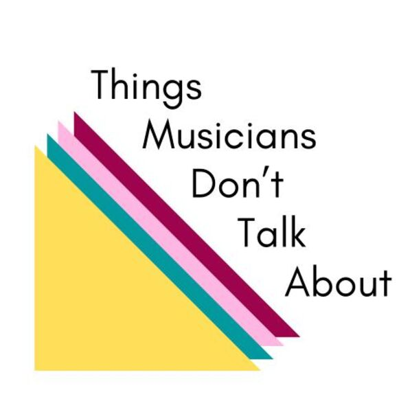 Things Musicians Don't Talk About Podcast Artwork Image