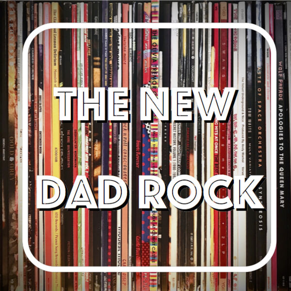 The New Dad Rock Podcast Artwork Image