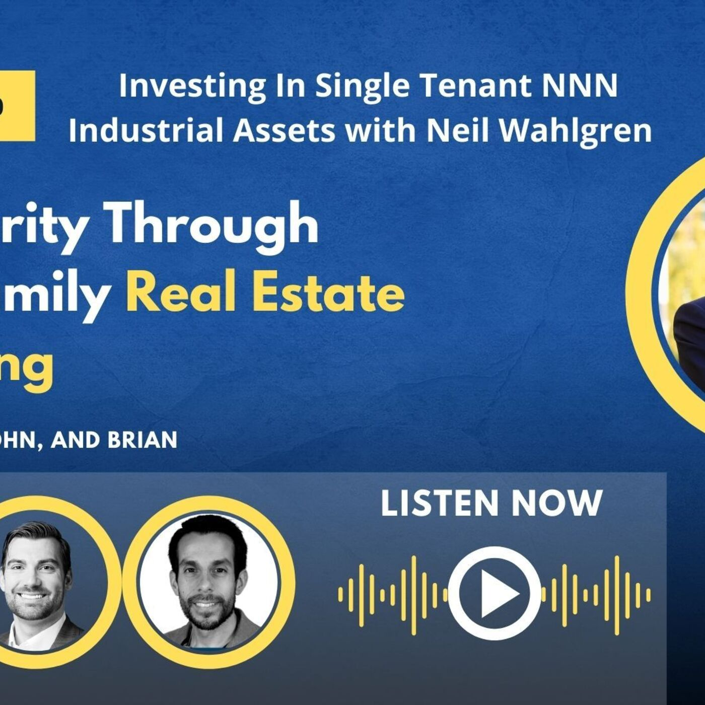 Investing in Single Tenant NNN Industrial Assets with Neil Wahlgren