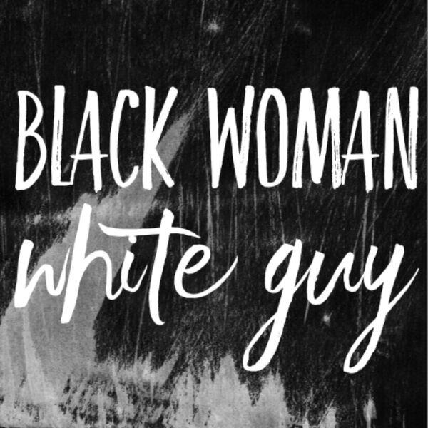 Black Woman White Guy Podcast Artwork Image