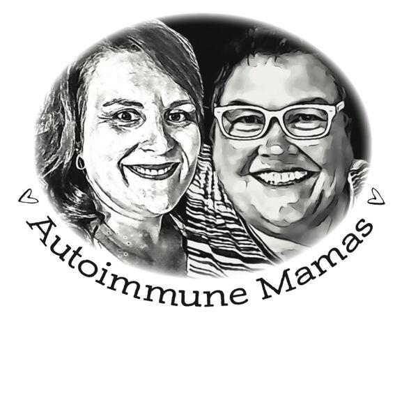 Autoimmune Mamas Podcast Podcast Artwork Image