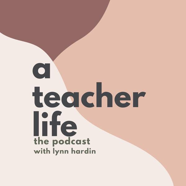 A Teacher Life Podcast Artwork Image