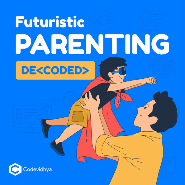 Futuristic Parenting DeCoded with Codevidhya Podcast Artwork Image