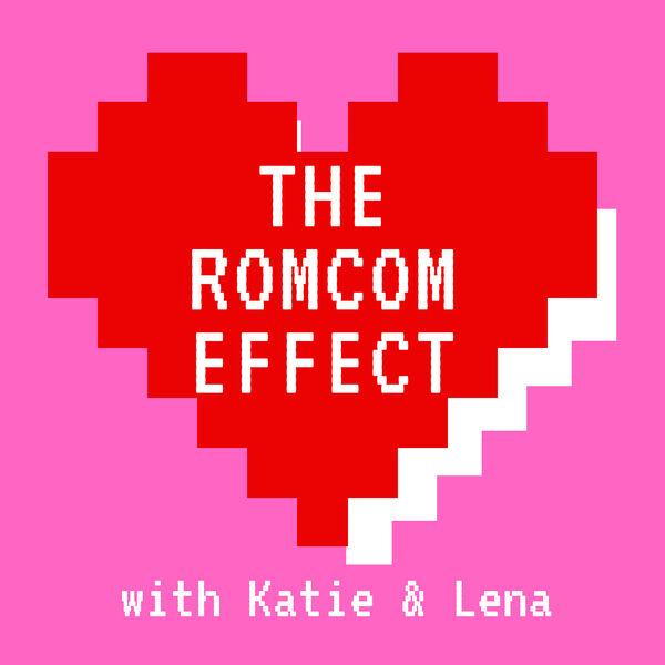 The RomCom Effect Podcast Artwork Image